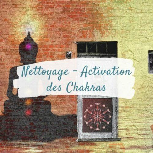 Nettoyage & Activation des chakras