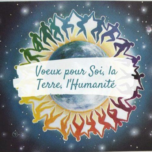 Voeux pour Soi, la Terre, l'Humanité